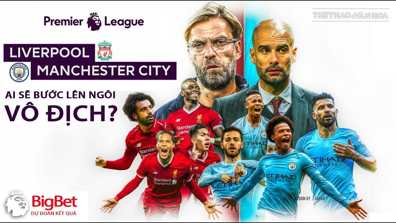 Soi kèo dự đoán bóng đá vòng 38 giải Ngoại hạng Anh: Man City hay Liverpool lên ngôi vô địch?