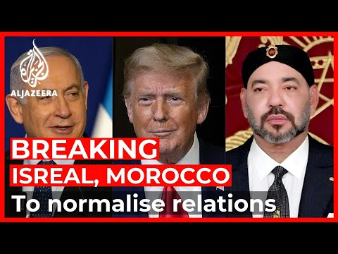 Israel, Morocco Agree To Normalise Relations In US-brokered Deal