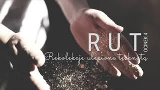 Rut [#04] Rekolekcje ulepione tęsknotą