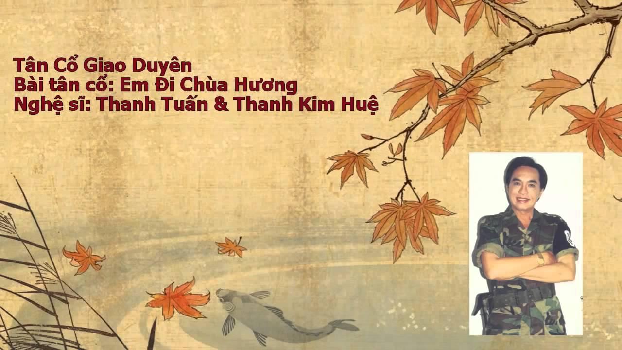 Tân Cổ Giao Duyên   Em Đi Chùa Hương Thanh Tuấn and Thanh Kim Huệ