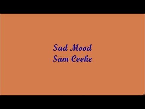 Sad Mood (Humor Triste) - Sam Cooke (Lyrics - Letra)