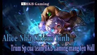 Liên Quân | Alice Nhà Chiêm Tinh trong tay Wall trùm sp của BKB Gaming