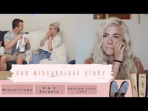 Our Miscarriage Story: Pregnancy, miscarriage, D & C surgery, And healing after loss