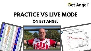 Peter Webb - Bet Angel - Betfair trading - Practice vs Live mode