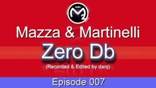 [M2O] Mazza & Martinelli - Zero Db Episode 007 (Feb 23 2004)