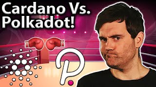 Cardano Vs. Polkadot!! Which Is BEST? SHOWDOWN!!🥊