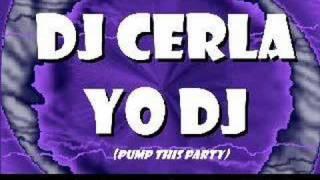 DJ CERLA - Yo Dj