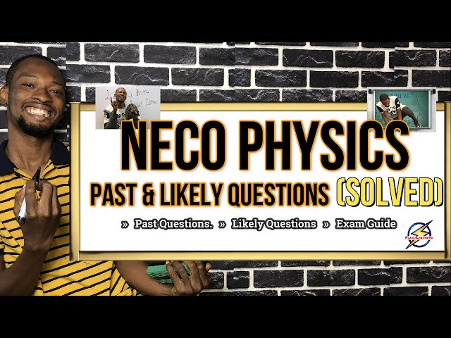 NECO 2021 Physics Likely Questions And Answers