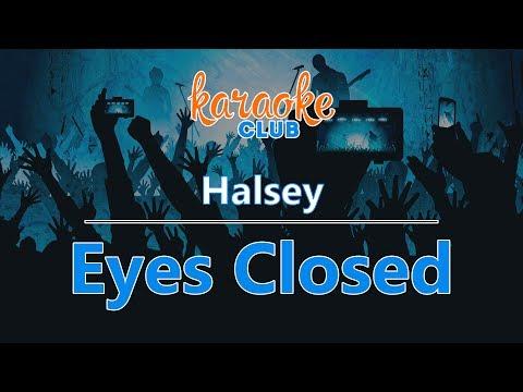 Halsey - Eyes Closed (Karaoke Version)