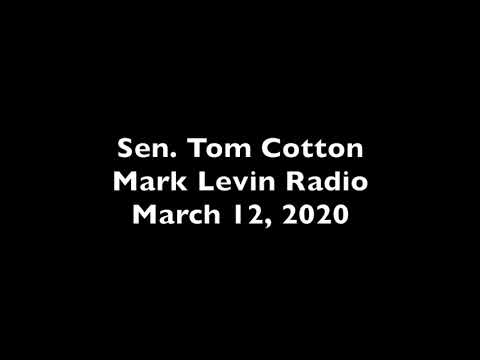 March 12, 2020: Senator Cotton on Levin Radio