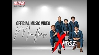 Xpose - Maafkan Ku (Official Music Video)