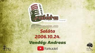 Saláta 2006.10.24. vendég: Andreas