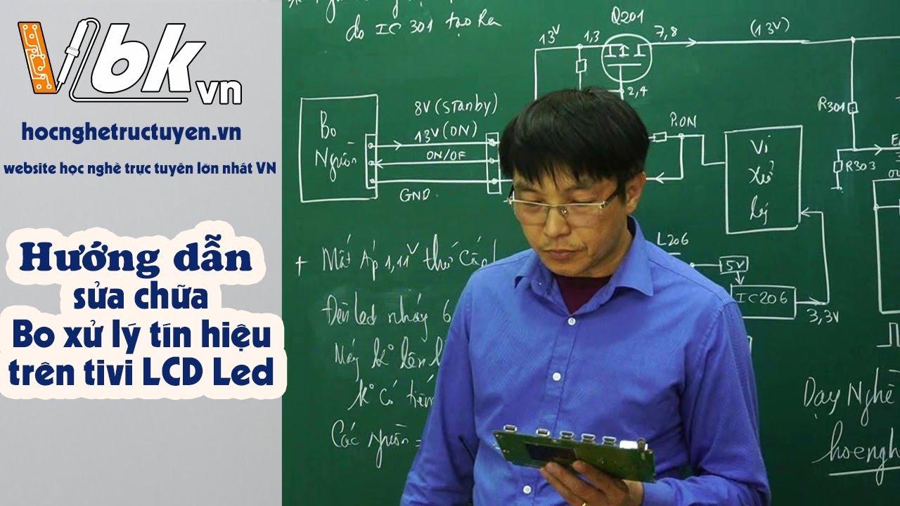Giáo trình Video sửa chữa Tivi LCD Led – Hướng dẫn sửa chữa Bo xử lý tín hiệu Video trên máy Samsung