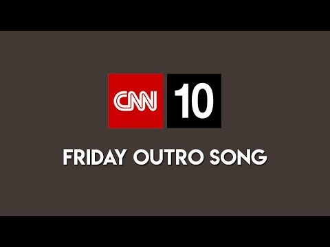 CNN 10 Friday Outro Song