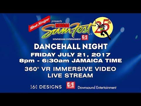 FRIDAY JULY 21 REGGAE SUMFEST 2017 360° VR IMMERSIVE LIVE STREAM 8PM - 6:30 AM
