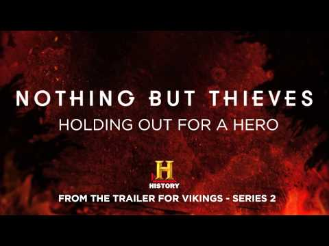 Nothing But Thieves :: Holding Out For a Hero From Vikings: Series 2
