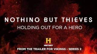 Nothing But Thieves :: Holding Out For a Hero (From Vikings: Series 2)