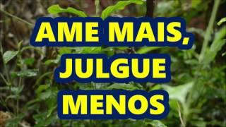 AME MAIS, JULGUE MENOS  -  Marcela Tais