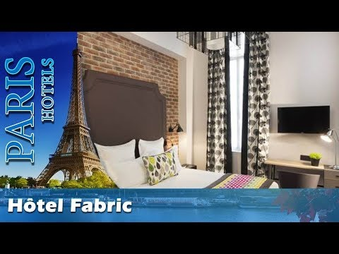 Hôtel Fabric - Paris Hotels, France