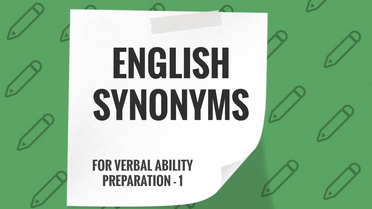 100+ IMPORTANT SYNONYMS ( VOCABULARY) for SSC, IBPS, Government Job Exam