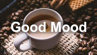 Good Mood Coffee Jazz - Happy Morning Jazz Cafe and Bossa Nova Music