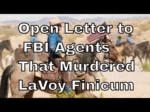 Open Letter To The FBI Agents That Murdered LaVoy Finicum
