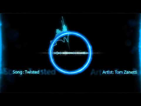 Tom Zanetti & K.O Kane - Twisted