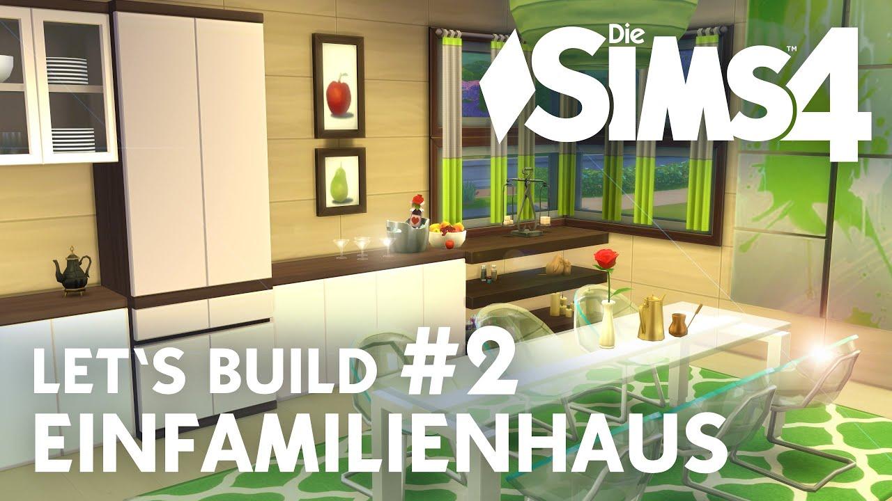 Die Sims 4 Let\'s Build Einfamilienhaus #2 | Küche & Esszimmer