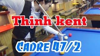 Nghệ thuật bida CADRE 47/2 Thịnh kent - Tài năng bida Việt