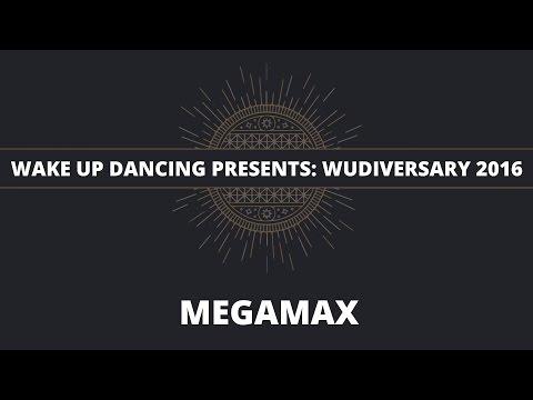 Wake Up Dancing presents: Wudiversary 2016 - MeGaMaX Set