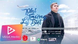 CAO VŨ - Phi Trường Ly Biệt (Official Lyric Video)