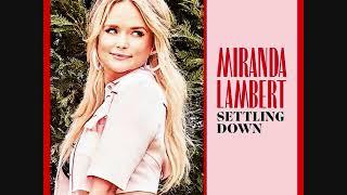 Miranda Lambert New Single 'Settling Down'