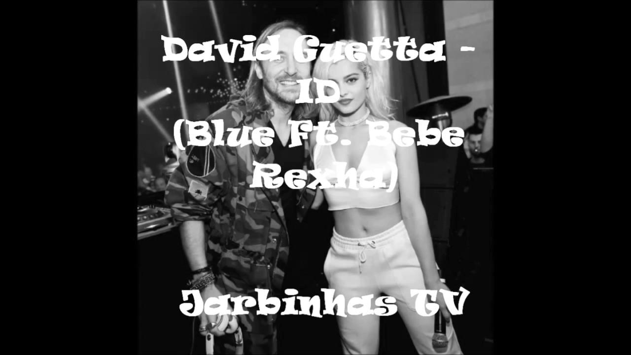 Download David Guetta - ID (Blue Ft. Bebe Rexha)