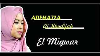 Sholawat Penyentuh Hati, Adfhaita Ai Khodiah EL MIGWAR