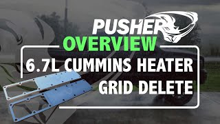 Pusher Product Overview - Heater Grid Delete - Dodge 6.7L Cummins