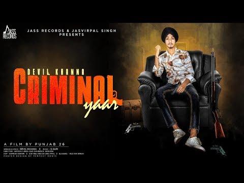 Criminal Yaar | (Full HD) | Devil Khanna | New Punjabi Songs 2019 | Latest Punjabi Songs 2019