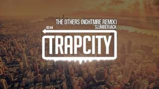 Slumberjack - The Others (NGHTMRE Remix)