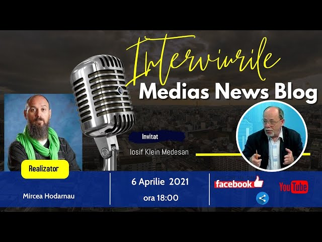 Iosif Klein Medesan la Interviurile Medias News Blog
