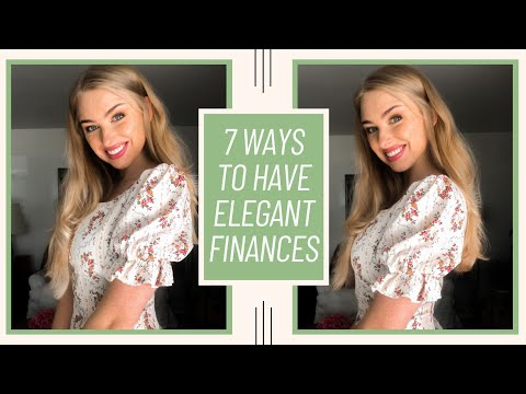 7 Ways to Have Elegant Finances || Handling Money With Elegance