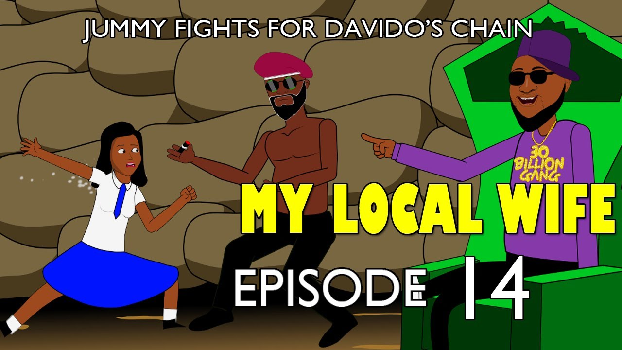 Download MY LOCAL WIFE 14  Jummy fights for davido's chain