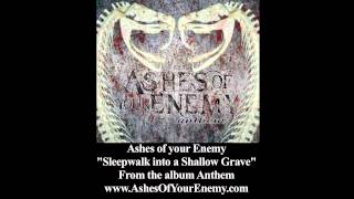 """Video Ashes Of Your Enemy """"Sleepwalk Into A Shallow Grave"""" download MP3, 3GP, MP4, WEBM, AVI, FLV September 2017"""