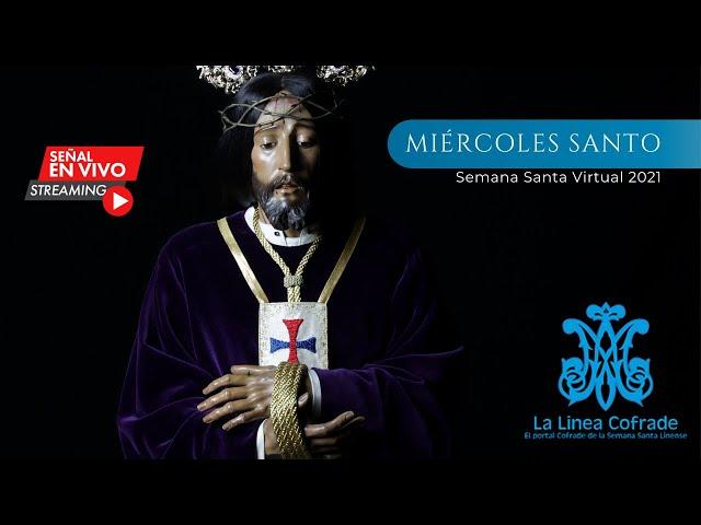 [SEMANA SANTA VIRTUAL 2021] Miércoles Santo. La Línea de la Concepción.