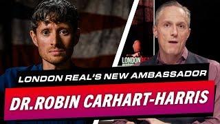 LONDON REAL'S NEW AMBASSADOR - DR.ROBIN CARHART-HARRIS - Brian Rose's Real Deal