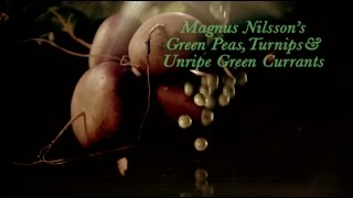 Green Peas Turnips and Unripe Green Currants with Chefs Magnus Nilsson amp; Pascal Barbot