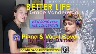 Better Life by Grace VanderWaal - cover by Kendra Dantes