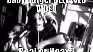Baby burger Deep Web Video Real or Hoax?