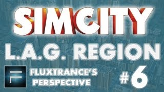 SimCity 5 Let's Play/LP/Gameplay w/ L.A.G. [Part 6]