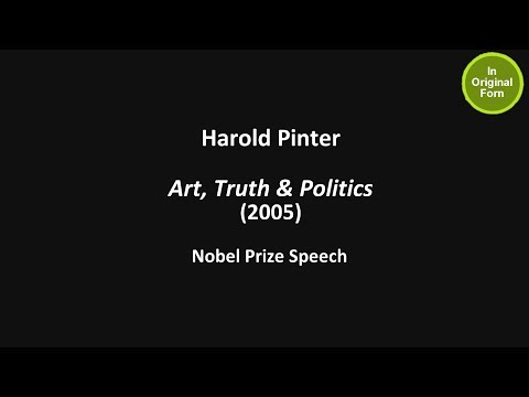 "Harold Pinter (2005) ""Art, Truth And Politics"" - Nobel Lecture"