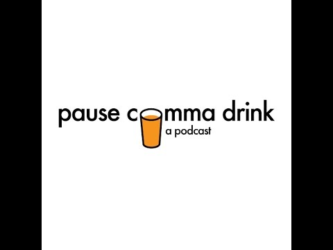 Pause, Drink Ep. 2