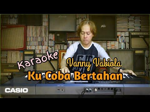 ku-coba-bertahan---vanny-vabiola-  -karaoke
